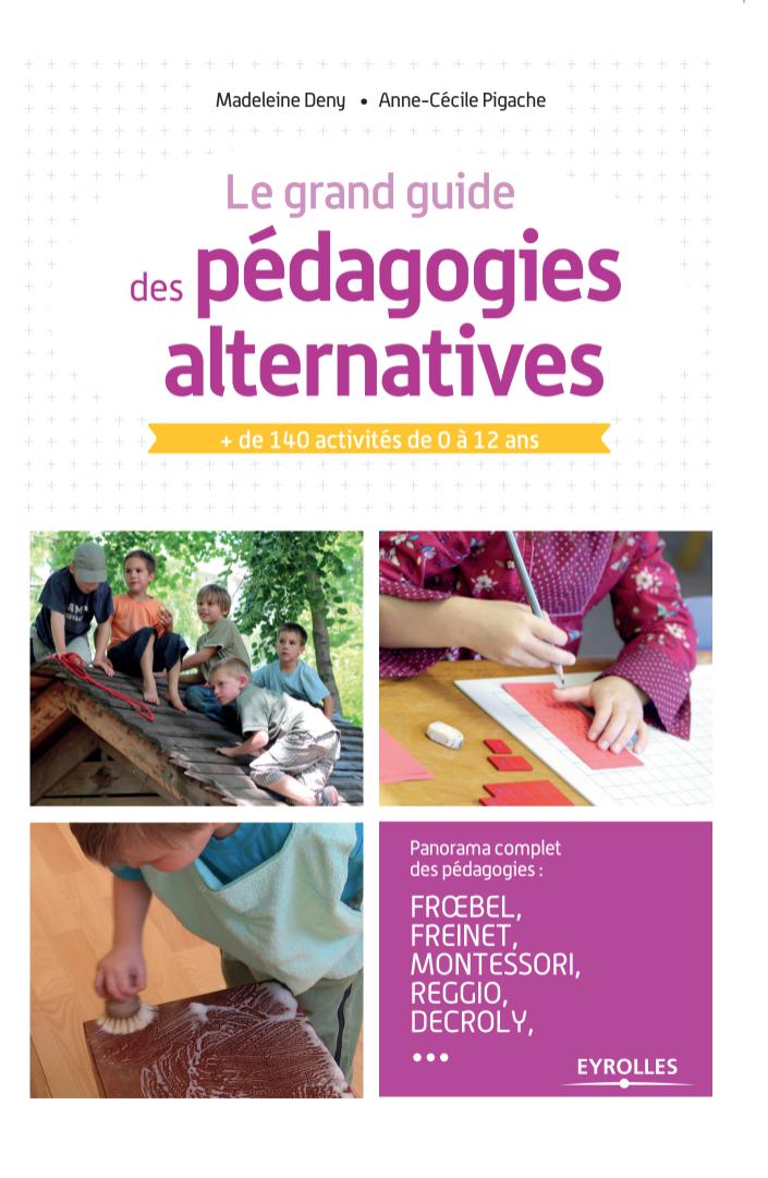 [Avis] Le grand guide des pédagogies alternatives : + de 140 activités de 0 à 12 ans